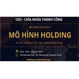 CEO - Chìa khóa thành công tổ chức hội thảo mô hình Holding